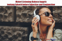 Materi Listening Bahasa Inggris tentang Adverb before Adjective and Conjunction