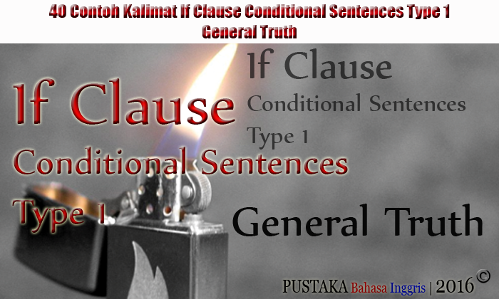 40 Contoh Kalimat If Clause Conditional Sentences Type 1 General Truth