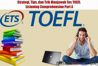 Strategi, Tips, dan Trik Menjawab Tes TOEFL Listening Comprehension Part A
