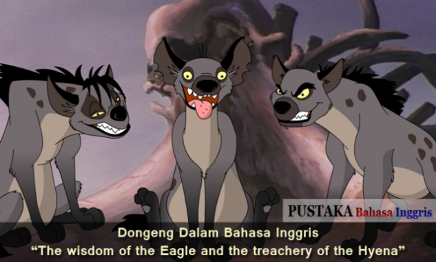 Dongeng Dalam Bahasa Inggris - The wisdom of the Eagle and the treachery of the Hyena