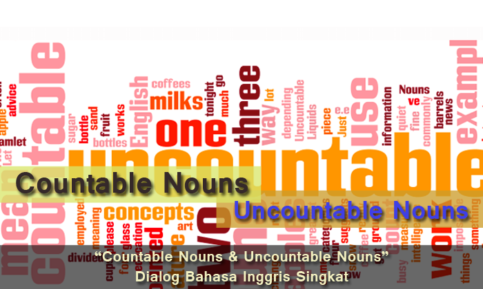 dialog-countable-nouns-dan-uncountable-nouns
