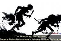 Dongeng Dalam Bahasa Inggris - The Thieves and the Cockerel