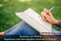 Grammar and Writing - Bagaimana cara Meningkatkan Grammar in Writing