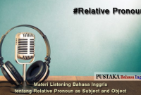 Materi Listening Bahasa Inggris tentang Relative Pronoun as Subject and Object