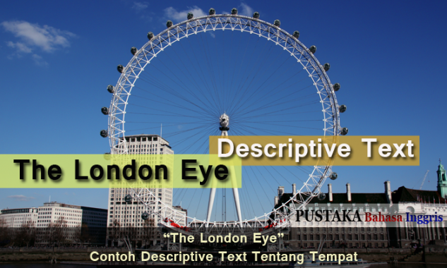The London Eye - Contoh Descriptive Text Tentang Tempat